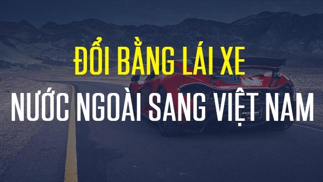 Cấp đổi giấy phép lái xe nước ngoài sang Việt Nam online qua mạng
