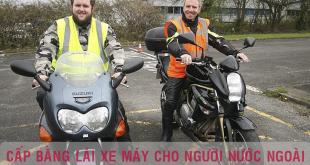 Nhận cấp bằng lái xe máy cho người nước ngoài cấp tốc - Hotline/ Zalo/ Viber: 0932.100.040