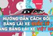 Đổi bằng lái xe quốc tế về Việt Nam – Thủ tục đổi gplx quốc tế về Việt Nam qua mạng