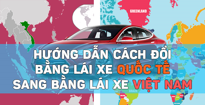 Đổi bằng lái xe quốc tế về Việt Nam